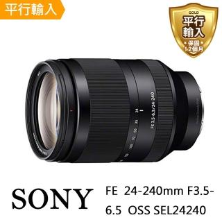 【SONY 索尼】FE 24-240mm F3.5-6.3 OSS(平行輸入)  SONY 索尼