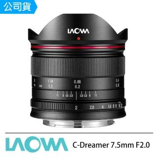 【LAOWA】老蛙 C-Dreamer 7.5mm F2.0 輕量版 廣角鏡頭(公司貨 7.5 M43)
