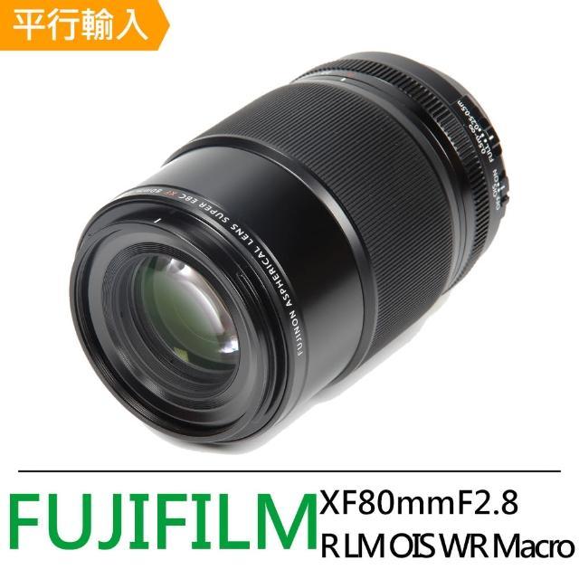 【FUJIFILM 富士】FUJINON XF80mmF2.8 R LM OIS WR Macro 微距鏡頭(平輸)