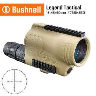 【Bushnell】Legend Tactical 15-45x60mm T Series ED螢石戰術觀靶型單筒望遠鏡 781545ED(公司貨)